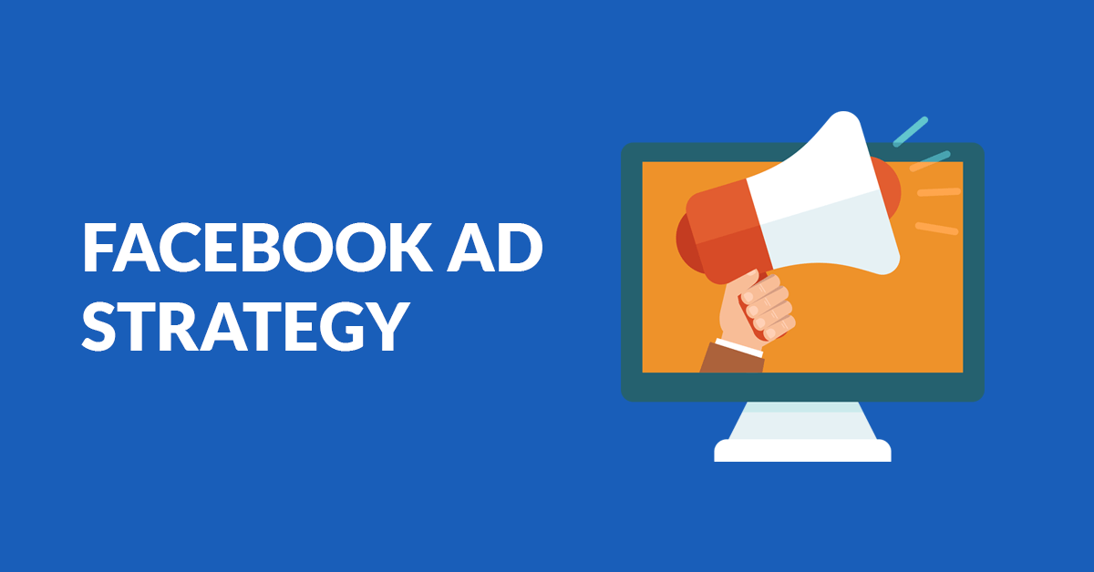Creating a Facebook advertising strategy