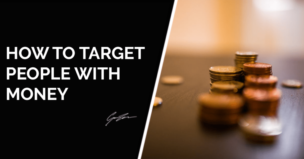 How To Target People On Facebook With The Money To Buy Your Product