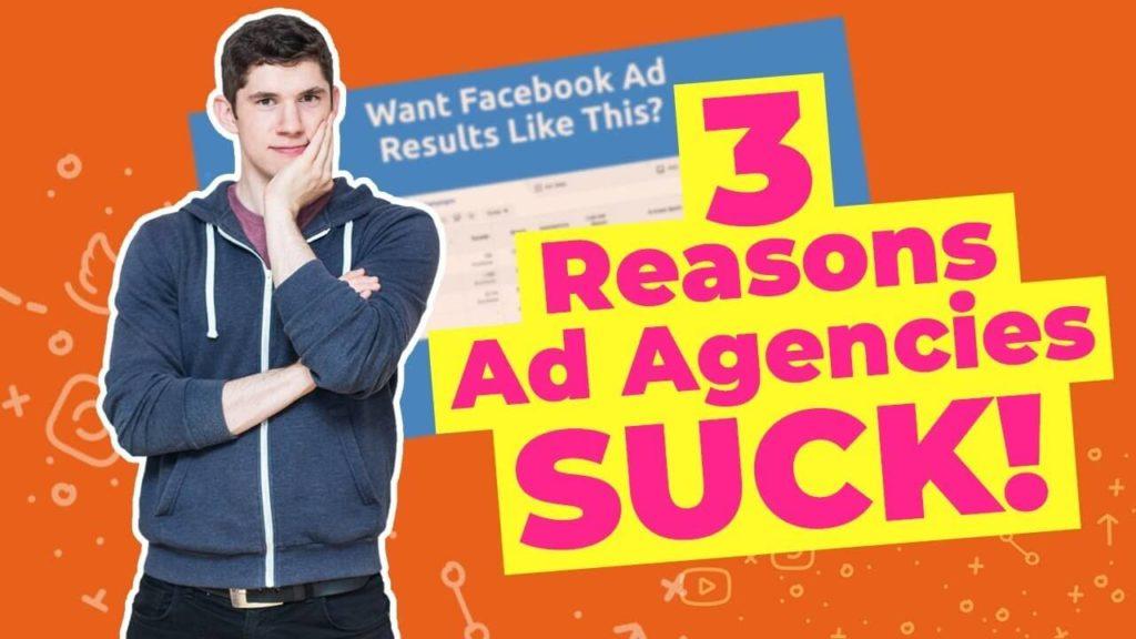 3 reasons Facebook ad agencies suck